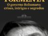 Livro sobre Bolsonaro, Planalto e familiares irrita presidente